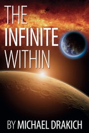 The Infinite Within ebook by Michael Drakich