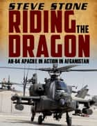 Apache Wrath: Riding the Dragon ebook by Steve Stone