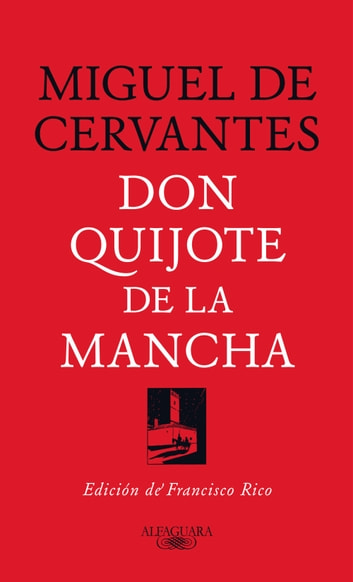 Don Quijote de la Mancha - Edición de Francisco Rico eBook by Miguel de Cervantes