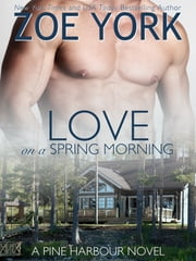 Love on a Spring Morning ebook by Zoe York