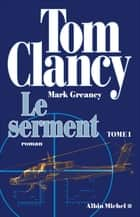 Le Serment - tome 1 eBook by Tom Clancy, Jean Bonnefoy, Mark Greaney