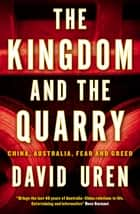 The Kingdom and the Quarry ebook by David Uren