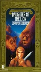 Daughter of the Lion ebook by Jennifer Roberson