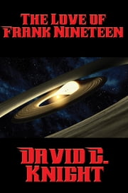 The Love of Frank Nineteen ebook by David C. Knight