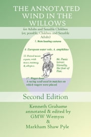 The Annotated Wind in the Willows, for Adults and Sensible Children (or, possibly, Children and Sensible Adults) ebook by GMW Wemyss