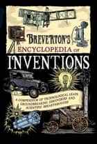 Breverton's Encyclopedia of Inventions ebook by Terry Breverton