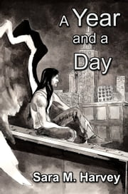 A Year and a Day ebook by Sara M. Harvey