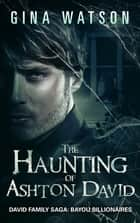 The Haunting of Ashton David ebook by Gina Watson