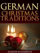 German Christmas Traditions ebook by Marion Kummerow