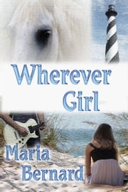 Wherever Girl ebook by Maria Bernard