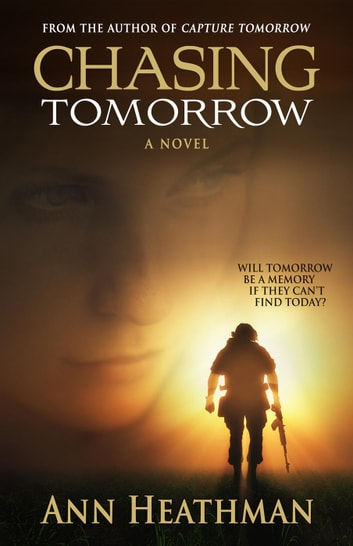 Chasing Tomorrow - Tomorrow, #3 ebook by Ann Heathman
