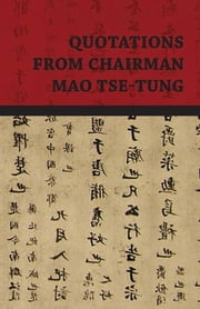 Quotations from Chairman Mao Tse-Tung ebook by Mao Tse-Tung