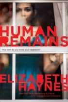 Human Remains - A Novel eBook by Elizabeth Haynes