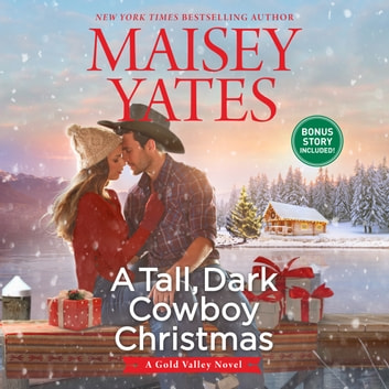 A Tall, Dark Cowboy Christmas audiobook by Maisey Yates