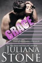 Grace ebook by Juliana Stone