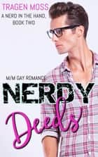 Nerdy Deeds: M/M Gay Romance - A Nerd in the Hand, #2 ebook by Tragen Moss