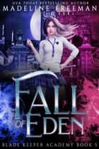 Fall of Eden ebook by Madeline Freeman