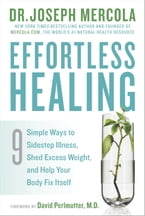 Effortless Healing, 9 Simple Ways to Sidestep Illness, Shed Excess Weight, and Help Your Body Fix Itself