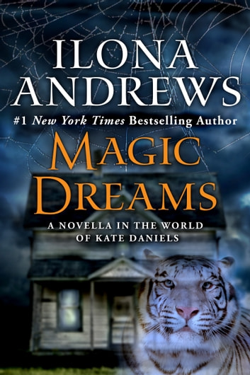 Magic Dreams - A Novella in the World of Kate Daniels ebook by Ilona Andrews