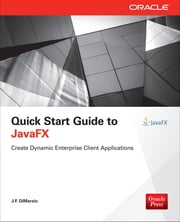 Quick Start Guide to JavaFX ebook by J. F. DiMarzio