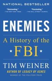 Enemies - A History of the FBI 電子書籍 by Tim Weiner