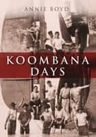 Koombana Days ebook by Annie Boyd