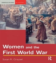 Women and the First World War ebook by Susan R. Grayzel