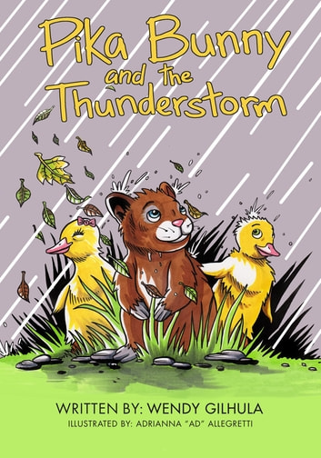 Pika Bunny and the Thunderstorm ebook by WENDY GILHULA