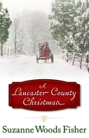 Lancaster County Christmas, A ebook by Kobo.Web.Store.Products.Fields.ContributorFieldViewModel