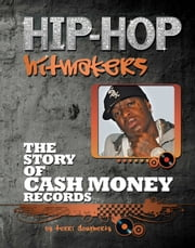 The Story of Cash Money Records ebook by Terri Dougherty