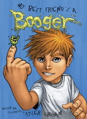 My Best Friends' a Booger ebook by Tyler Kirkham