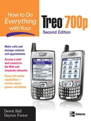 How to Do Everything with Your Treo 600 ebook by Ball, Derek