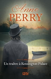 Un traître à Kensington Palace eBook by Anne PERRY, Florence BERTRAND