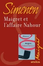 Maigret et l'affaire Nahour - Maigret ebook by Georges SIMENON