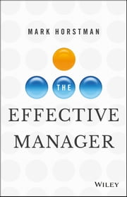 The Effective Manager ebook by Mark Horstman