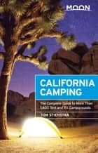 Moon California Camping ebook by Tom Stienstra