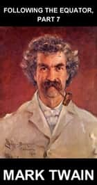 Following the Equator, Part 7 [con Glosario en Español] ebook by Mark Twain, Eternity Ebooks