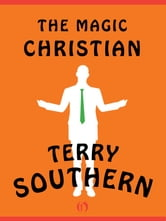 The Magic Christian ebook by Terry Southern