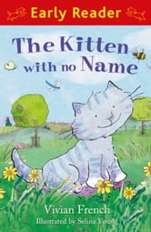 The Kitten with No Name (Early Reader) ebook by Vivian French