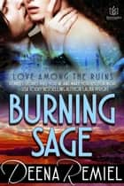Burning Sage ebook by Deena Remiel