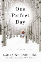One Perfect Day ebook by Lauraine Snelling