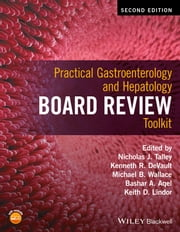 Practical Gastroenterology and Hepatology Board Review Toolkit ebook by Nicholas J. Talley,Kenneth R. DeVault,Michael B. Wallace,Bashar A. Aqel,Keith D. Lindor