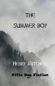 The Summer Boy ebook by Henry Mitchell
