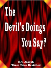 The Devil's Doings You Say? ebook by K.T. Joseph