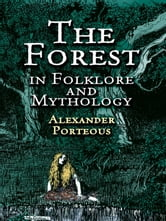 The Forest in Folklore and Mythology ebook by Alexander Porteous