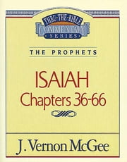 Isaiah II - The Prophets (Isaiah 36-66) ebook by J. Vernon McGee