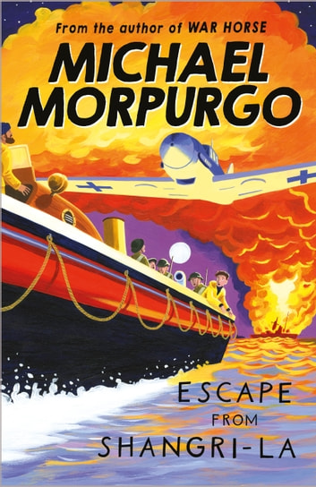 Escape from Shangri-La ebook by Michael Morpurgo