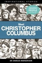 Meet Christopher Columbus ebook by Charles Margerison