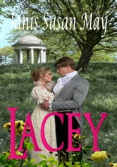 Lacey - A romance of Regency England in which three couples discover that love does conquer all ebook by Janis Susan May