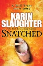 Snatched eBook by Karin Slaughter